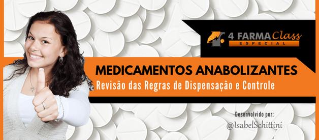 Medicamentos Anabolizantes: Revisão das Regras de Dispensação e Controles