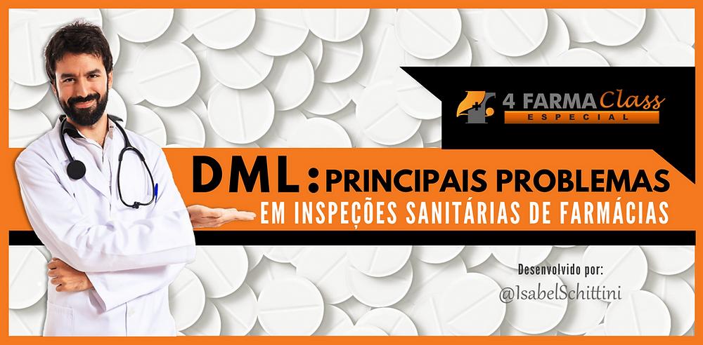 4Farma Class Especial | DML Principais Problemas em Inspeções Sanitárias em Farmácias e Drogarias  | Isabel Schittini