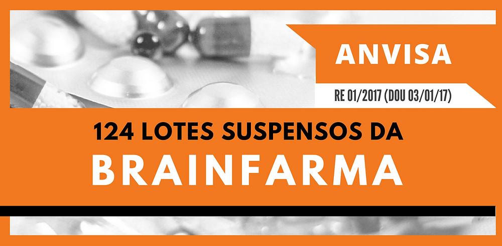 Confira a Lista de Lotes Suspensos da Brainfarma | 4Farma Blog