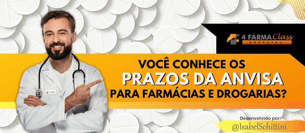 Você conhece os Prazos da Anvisa para Farmácias e Drogarias?