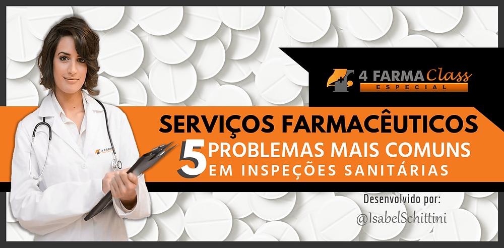 4Farma Class Especial   DML Principais Problemas em Inspeções Sanitárias em Farmácias e Drogarias    Isabel Schittini