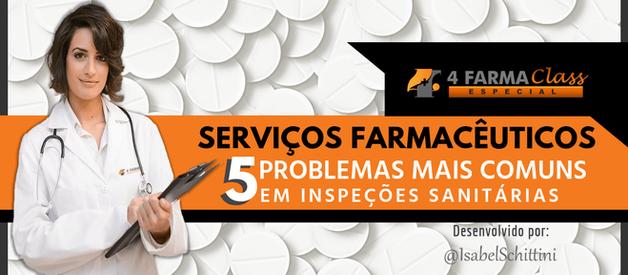 Serviços Farmacêuticos e os 5 Principais  Problemas em Inspeções Sanitárias