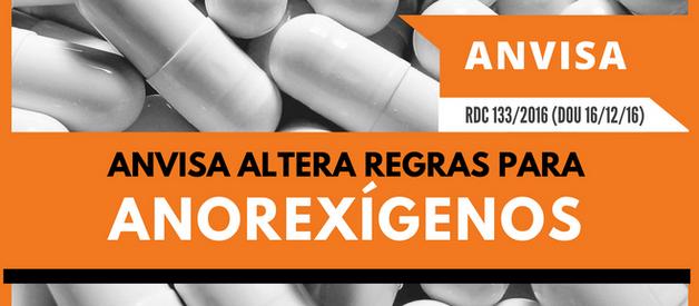 Anvisa Altera Regras para Anorexígenos | RDC 133 / 2016
