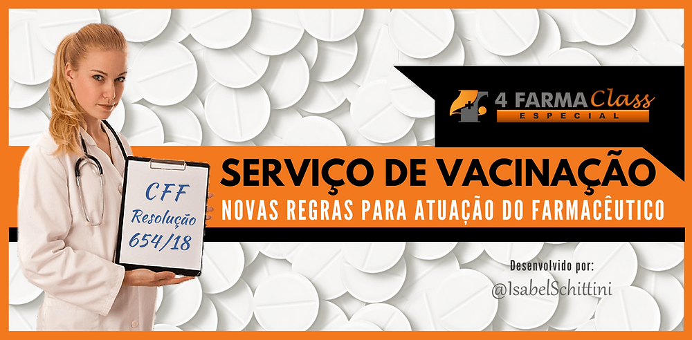 4Farma Class Especial | Serviço de Vacinação Novas Regras do CFF para Atuação do Farmacêutico | Isabel Schittini