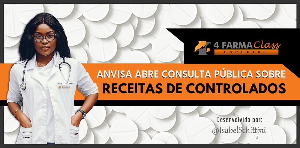 4Farma Class Especial | Anvisa abre Consulta Pública sobre Receitas de Controlados | Isabel Schittini
