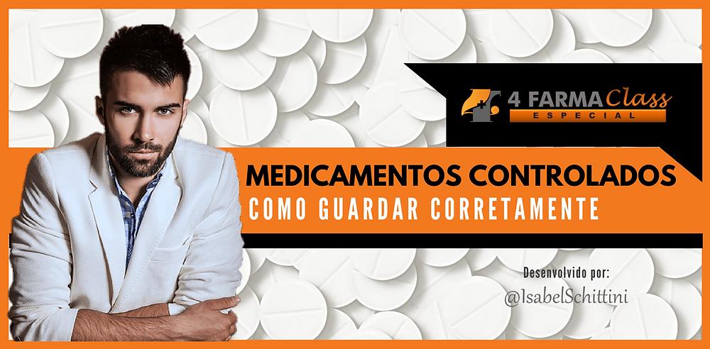 4Farma Class Especial | Como Guardar Corretamente os Medicamentos Controlados | Isabel Schittini