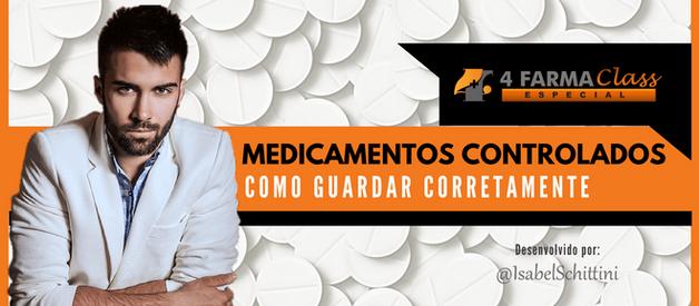 Como Guardar Corretamente os Medicamentos Controlados