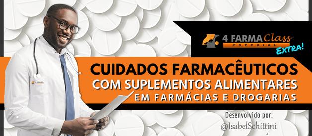 Cuidados Farmacêuticos com Suplementos Alimentares em Farmácias e Drogarias