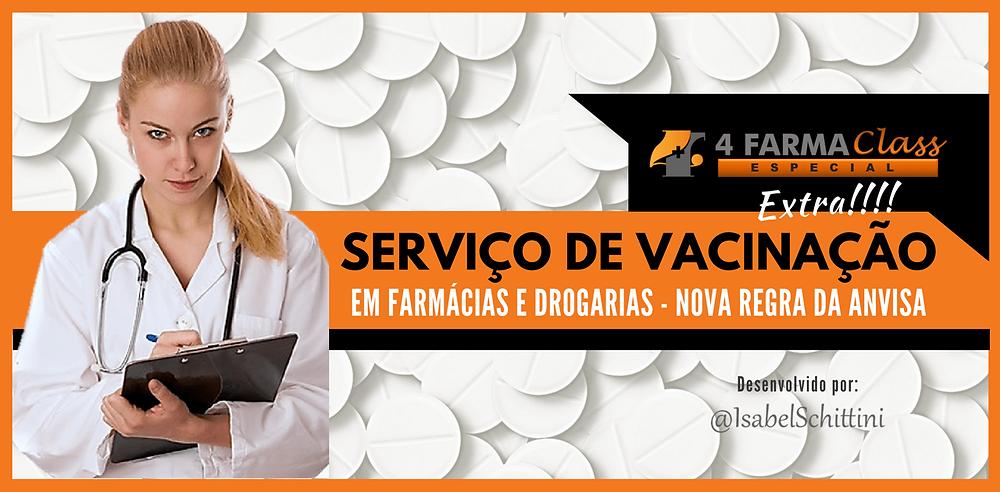 4Farma Class Especial | Serviço de Vacinação em Farmácias e Drogarias Nova Regra da Anvisa | Isabel Schittini