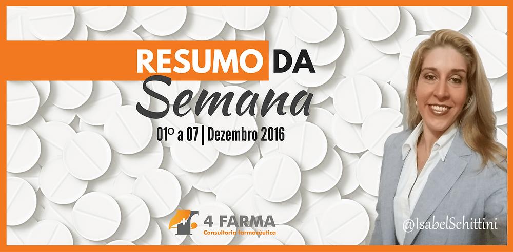 Confira as publicações da Anvisa | 01-07/12/2016 | Isabel Schittini | 4Farma