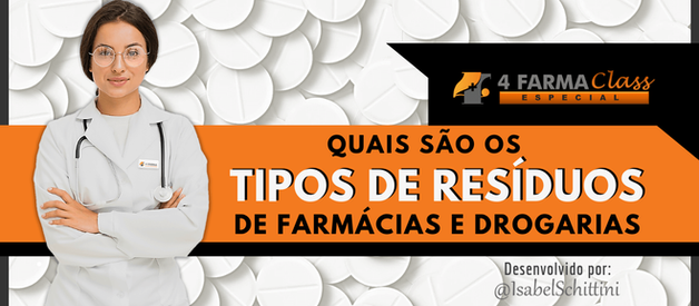 Quais são os Tipos de Resíduos de Farmácias e Drogarias