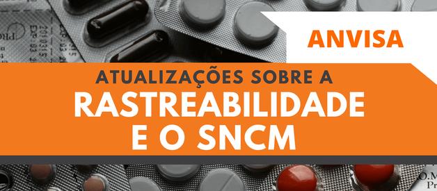 Atualizações sobre a Rastreabilidade e o SNCM