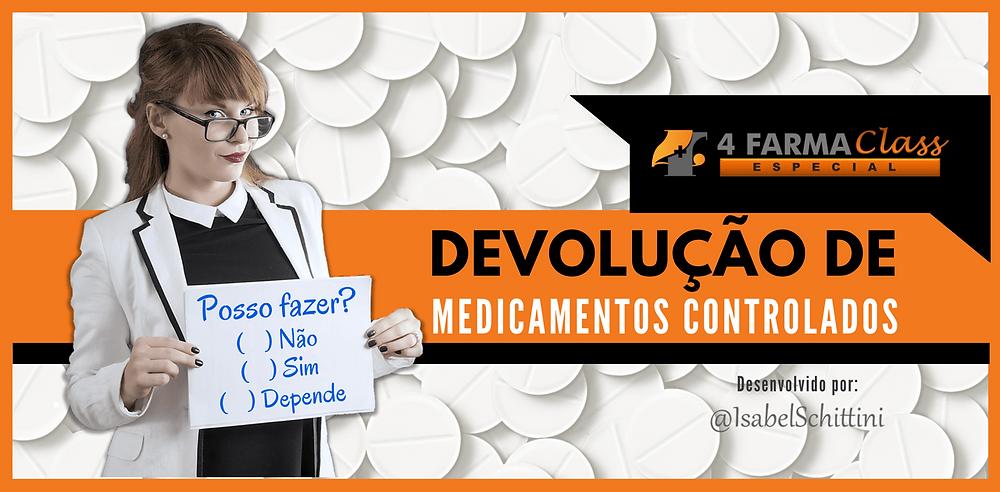 4Farma Class Especial | Devolução de Medicamentos Controlados  | Isabel Schittini
