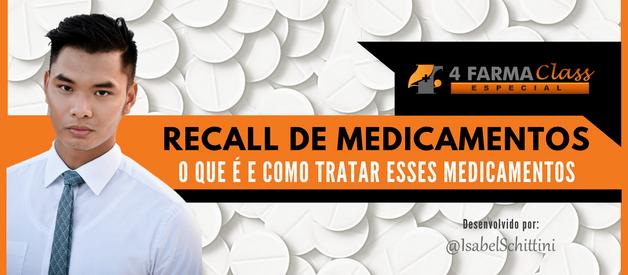 Recall de Medicamentos: O Que é e Como Tratar esses Medicamentos