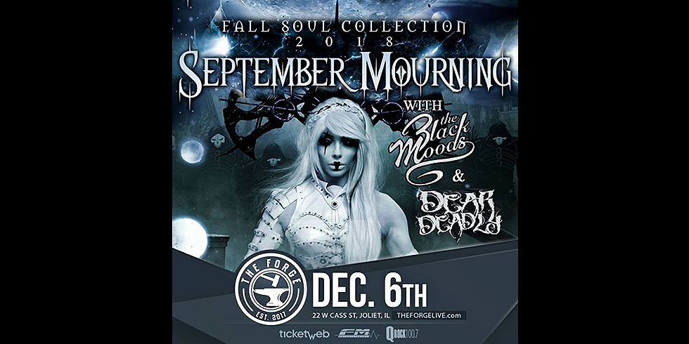 September Mourning, The Black Moods and Dear Deadly at The Forge