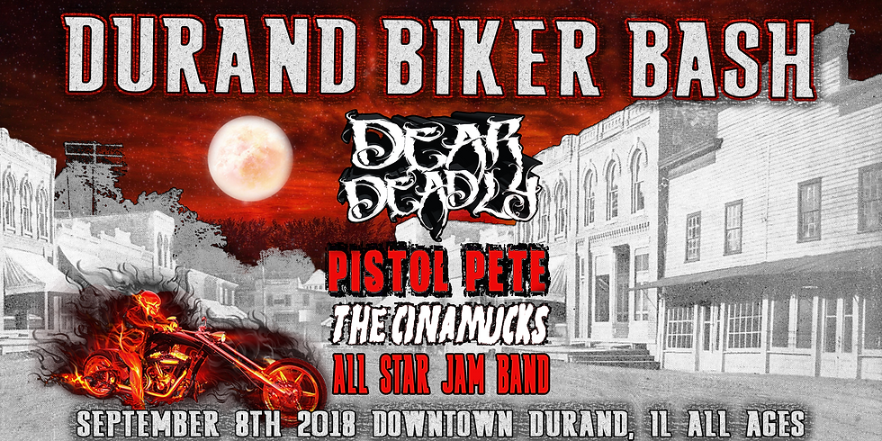 Durand Biker Bash ft. Dear Deadly, Pistol Pete, The Cinamucks and the All Star Jam Band