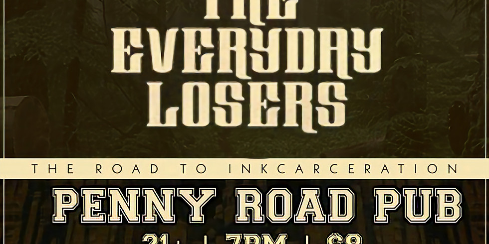 The Everyday Losers w/Dear Deadly & Remnants of a Rebellion at Penny Road Pub!