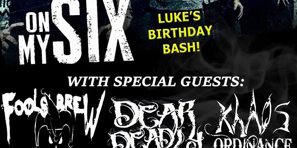 Luke's Birthday Bash at The Looney Bin! OM6, Fools Brew, Dear Deadly and MORE!