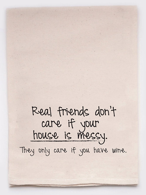 Funny Tea Towel - Real Friends Messy House