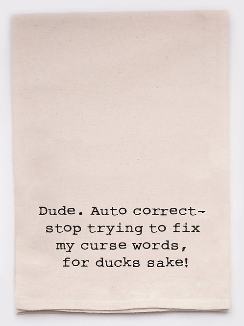 Funny Tea Towel -Dude Auto correct