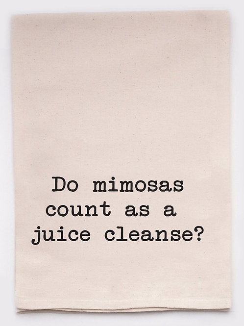 Funny Tea Towel - Mimosas Juice Cleanse