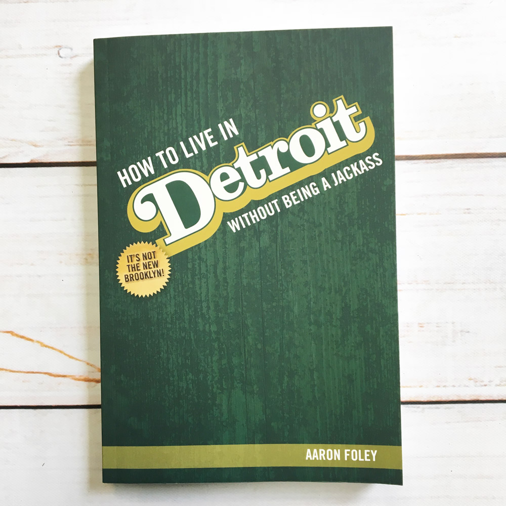 How to Live in Detroit withoug being a .
