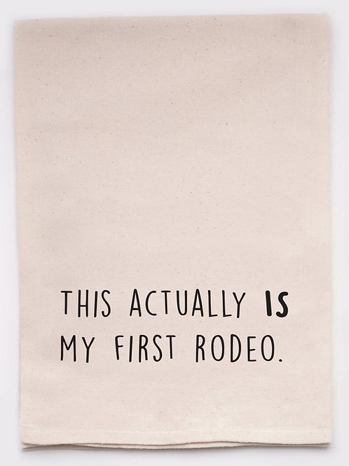 Funny Tea Towel - First Rodeo