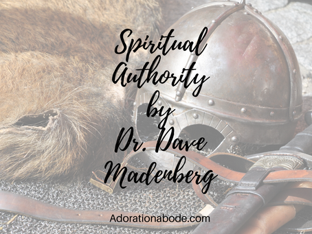 Spiritual Authority. By Dr. Dave Madenberg