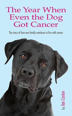 Front cover of The Year When Even The Dog Got Cancer