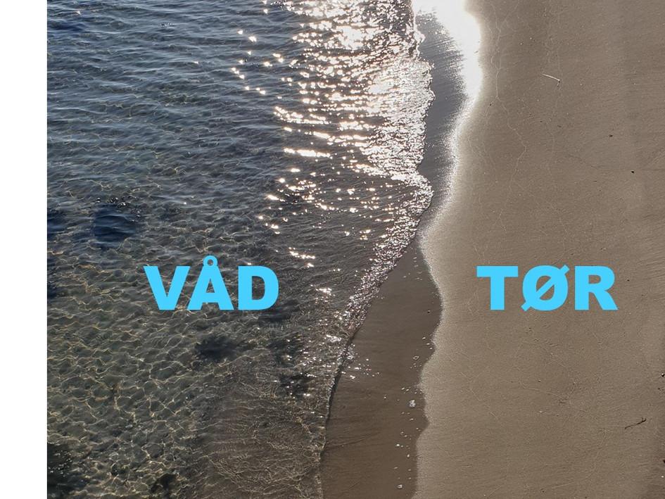 VÅD - TØR
