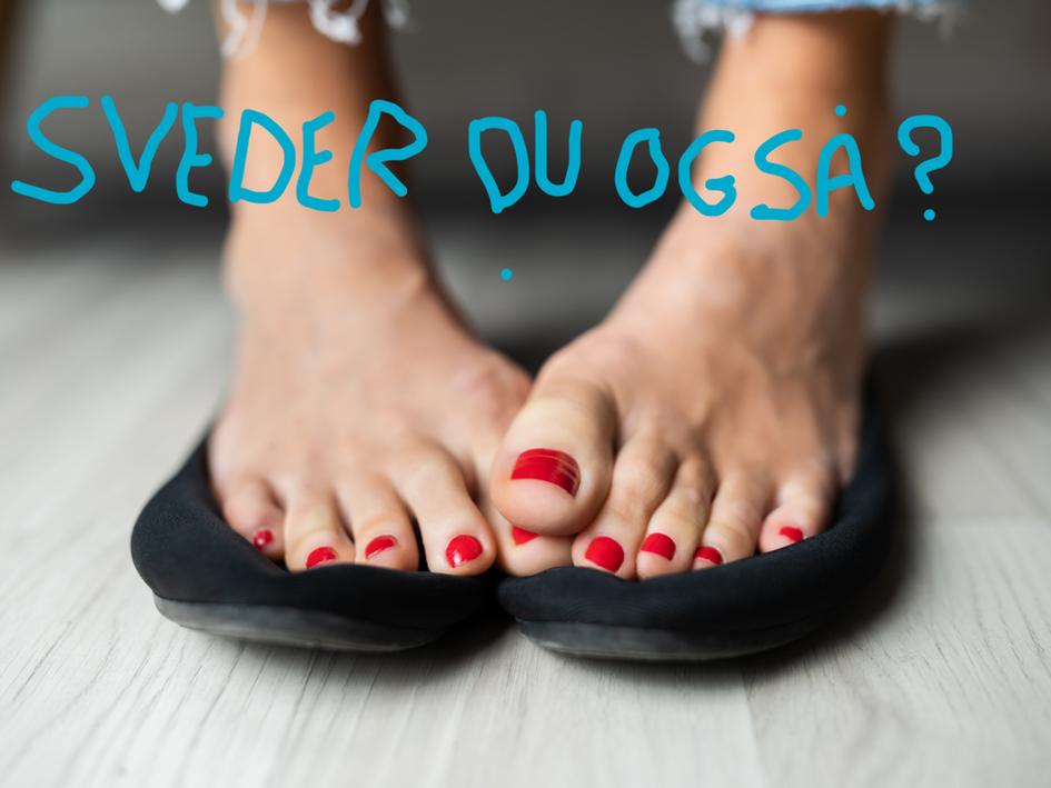 Sveder du også på fødderne?
