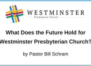 What Does the Future Hold for Westminster Presbyterian Church?