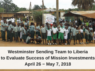 Westminster Sending Team to Liberia to Evaluate Success of Mission Investments (April 26-May 7)