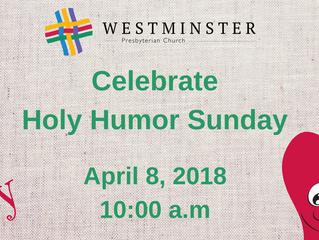 Celebrate Holy Humor Sunday, April 8th