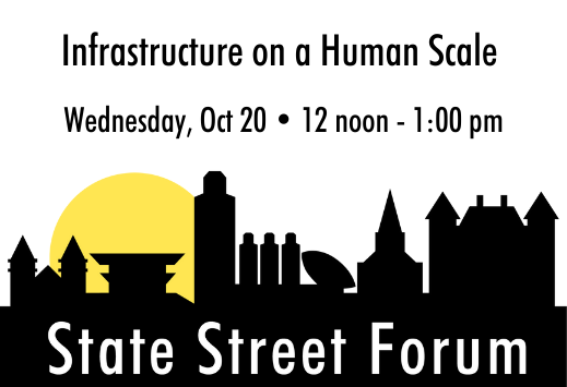 State St Forum Infrastructure-Human-Scale 102021 519x355.png