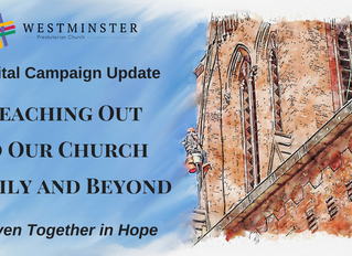 Capital Campaign Update: Reaching Out to Our Church Family and Beyond