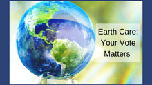 Earth Care: Your vote matters