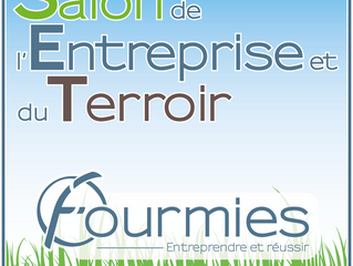 Salon de l'Entreprise et du Terroir de Fourmies ce week-end : nous vous y attendrons nombreux !
