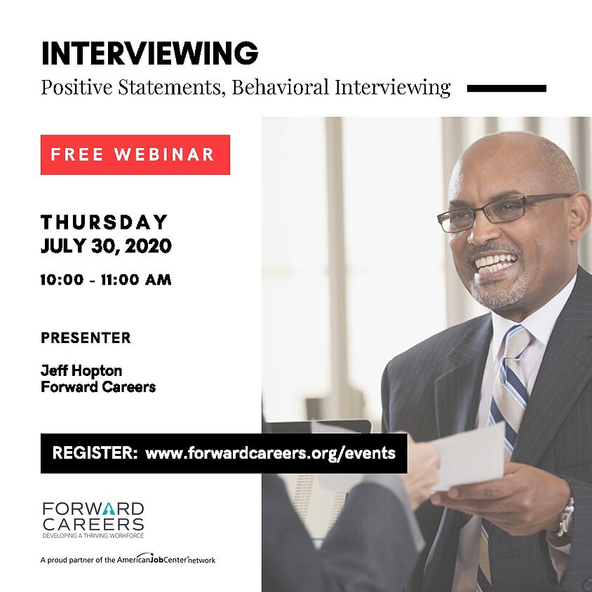 Interviewing: Positive Statement, Behavioral Interviews