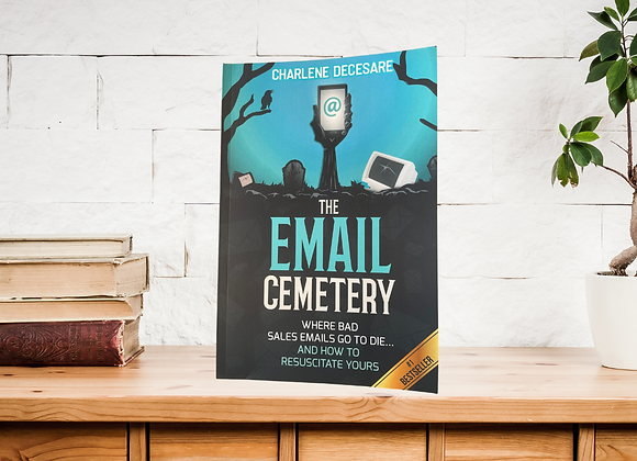 The Email Cemetery--Where Bad Sales Emails Go to Die & How to Resuscitate Yours