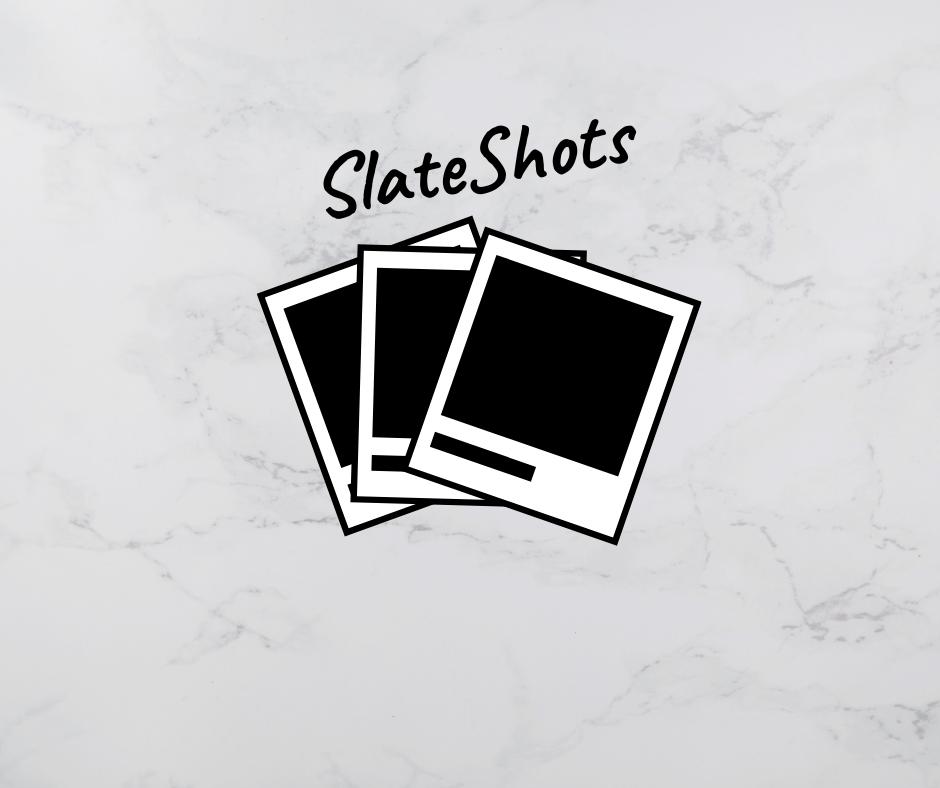 SlateShots