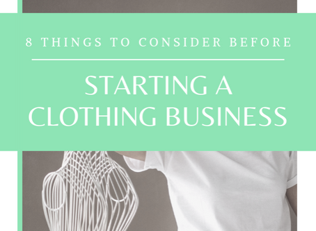 8 Things To Consider Before Starting a Clothing Business