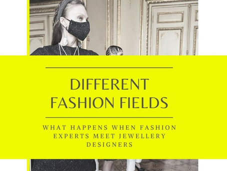 Different fashion fields: what happens when fashion experts meet jewellery designers