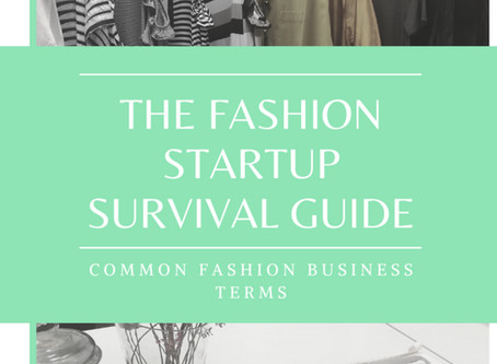 The Fashion Startup Survival Guide: Common Fashion Business Terms