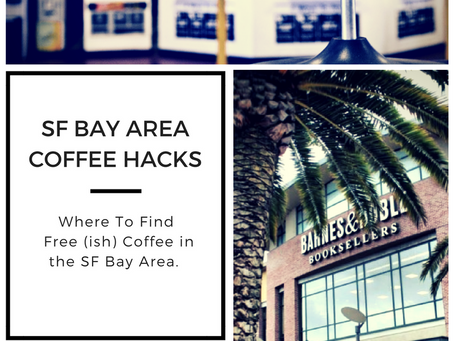 Coffee Hacks: Where to Find Free(ish) Coffee in the SF Bay Area