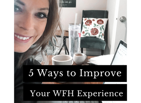 5 Ways to Improve Your Work from Home Experience