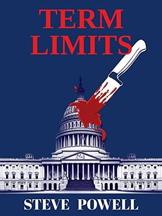 Steve Powell, Term Limits, politcal thrillers, crime novels, political novels, current affairs, politics