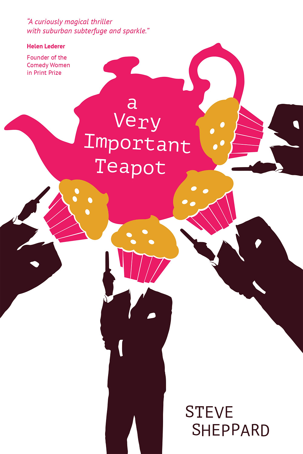 Book cover of a comedy spoof spy thriller, A Very Important Teapot by Steve Sheppard