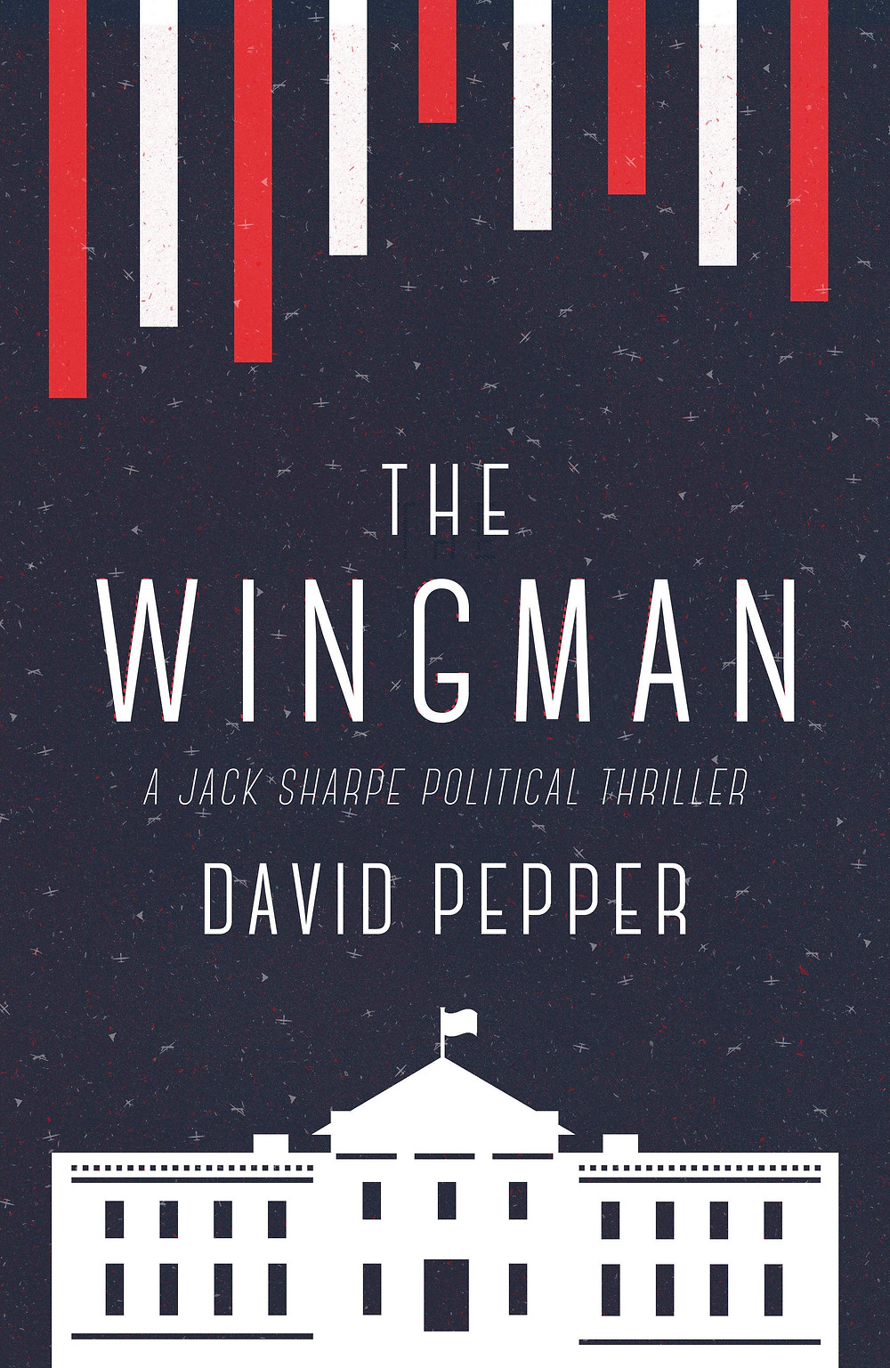 David Pepper, politcal thrillers, crime novels, political novels, current affairs, politics