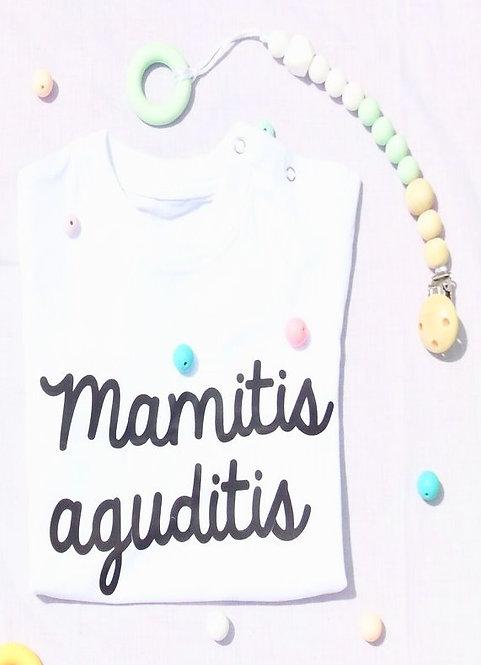 Camiseta Mamitis Aguditis